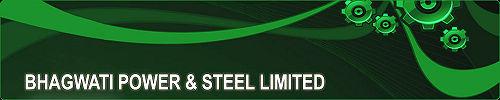 Bhagwati Power & Steel